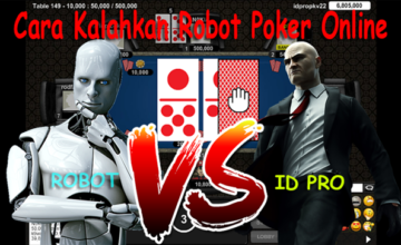 Cara Kalahkan Robot Poker Online | Bot Poker Online