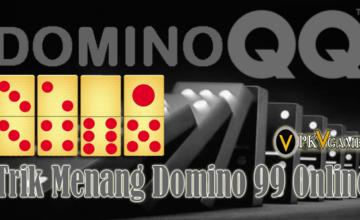 Tips dan Trik Menang Main Domino 99 Online