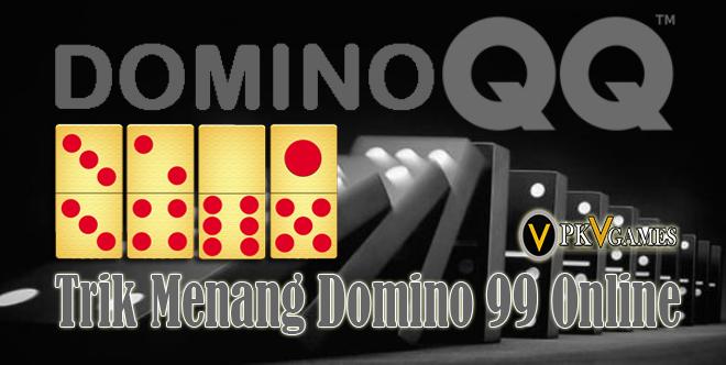 Tips dan Trik Menang Main Domino 99 Online | INFO PKV GAMES