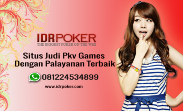 IDRPOKER SITUS JUDI ONLINE PKV GAMES TERPERCAYA INDONESIA