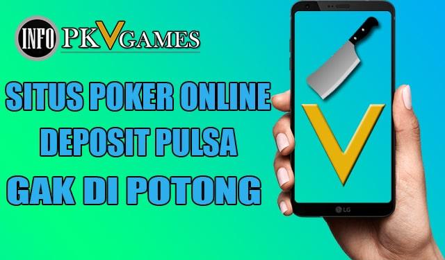 Kumpulan Situs Poker Online Pkv Deposit Pulsa Tanpa Potongan